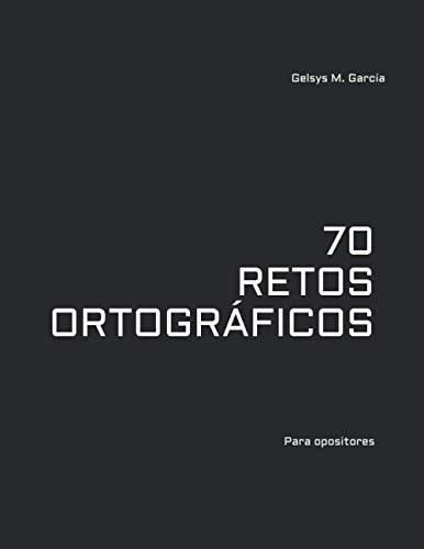 70 retos ortográficos: Un libro para opositores ⭐