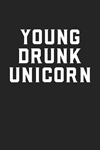 Young Drunk Unicorn: A 6x9 Inch Matte Softcover Journal Notebook With 120 Blank Lined Pages And A...