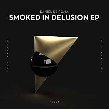 Smoked in Delusion EP