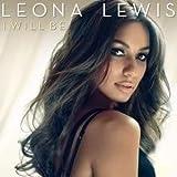 Leona Lewis: I Will Be Poster (gerollt) von Burning Desire