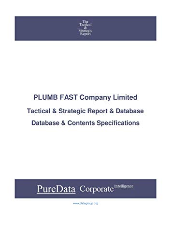 PLUMB FAST Company Limited: Tactical & Strategic Database Specifications - Korea perspectives (Tactical & Strategic - South Korea Book 36333) (English Edition)