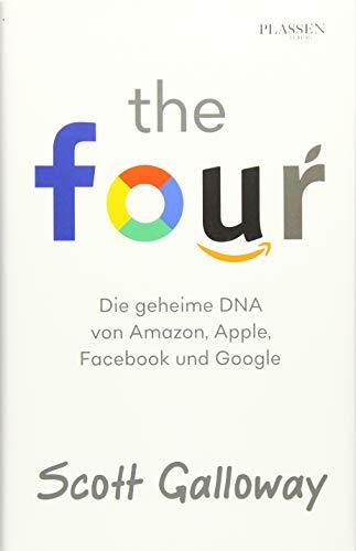 The Four: Die geheime DNA von Amazon, Apple, Facebook und Google