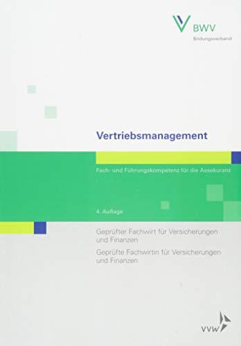Vertriebsmanagement: Fach- und Führungskompetenz für die Assekuranz Geprüfter Fachwirt für Versicherungen und Finanzen / Geprüfte Fachwirtin für Versicherungen und Finanzen