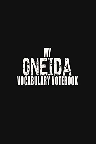 Learning Oneida Notebook: Composition Book for New Words, phrases and Vocabulary: Lined Notebook / Journal Gift, 110 Pages, 6x9, Soft Cover, Matte Finish