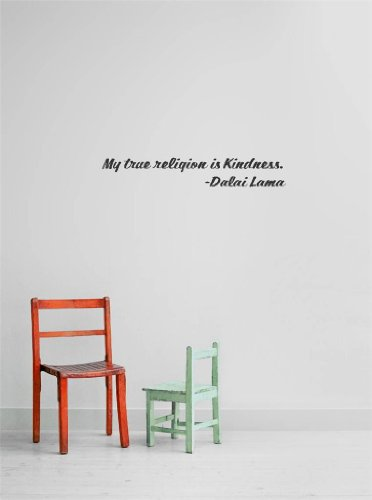 Decal – Vinyl Wall Sticker : My true religion is Kindness. -Dalai Lama Quote Home Living Room Bedroom Decor - DISCOUNTED SALE ITEM - 22 Colors Available Size: 6 Inches X 16 Inches