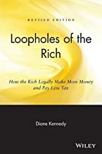 Loopholes of the Rich : How the Rich Legally Make More Money & Pay Less Tax (Paperback - Revised Ed.)--by Diane Kennedy [2004 Edition]