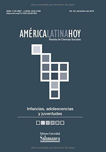 América Latina Hoy: Revista de Ciencias Sociales: Vol. 83 (2019): Infancias, adolescencias y juventudes
