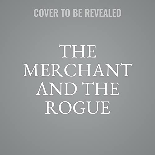 The Merchant and the Rogue Audiobook By Sarah M. Eden cover art