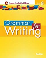 Grammar for Writing: Common Core Enriched Edition, Grade 8 1421711184 Book Cover