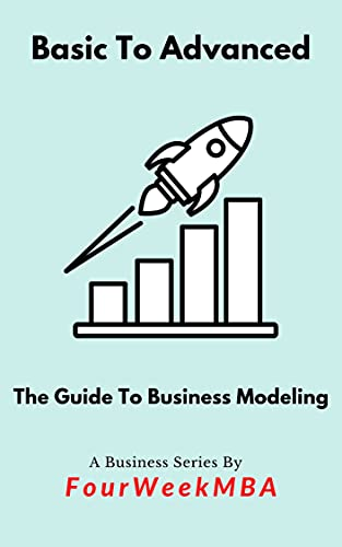 Business Models Guide: The Complete To Advanced Guide To Business Models (English Edition)