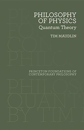 Philosophy of Physics: Quantum Theory (Princeton Foundations of Contemporary Philosophy (33))