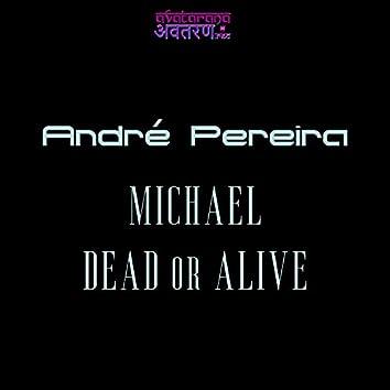 Michael Dead Or Alive