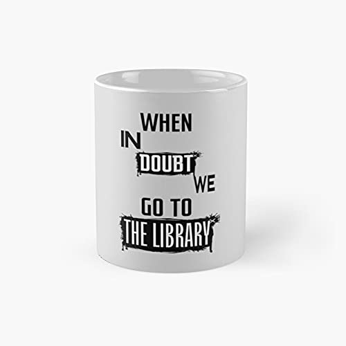 When In Doubt Go To The Library Classic Mug - Ceramic Coffee White (11 Ounce) Tea Cup Gifts For Bestie, Mom And Dad, Lover, Lgbt