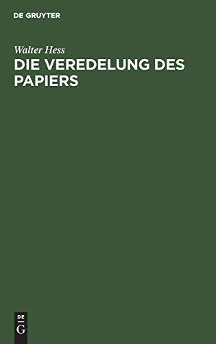Die Veredelung des Papiers: Ein Praktisches Handbuch für die Papierverarbeitung und das Schmückende Gewerbe