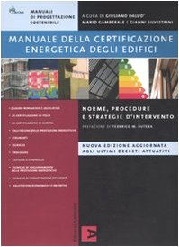 Manuale della certificazione energetica degli edifici. Norme, procedure e strategie d'intervento