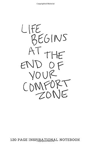 Life begins at the end of your comfort zone: Inspirational Quote Notebook - With inspirational quotes on every page. Perfect gift gift for Women and Girls - Journal, Notebook, Diary, Composition Book)