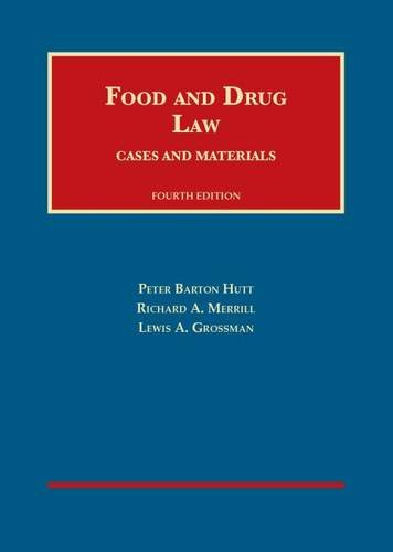 Food and Drug Law, 4th (University Casebook Series)