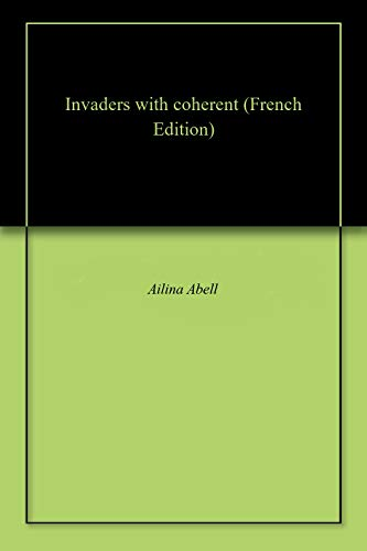 Invaders with coherent (French Edition)