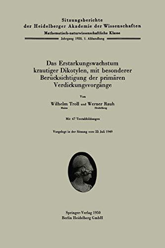 Das Erstarkungswachstum krautiger Dikotylen, mit besonderer Berücksichtigung der primärem Verdickungsvorgänge (Sitzungsberichte der Heidelberger Akademie der Wissenschaften (1950 / 1), Band 1)