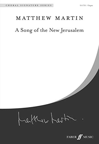 A Song of the New Jerusalem: Satb, A Cappella, Choral Octavo (Faber Edition: Choral Signature)