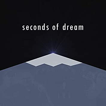 Seconds of Dream