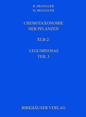 Chemotaxonomie der Pflanzen: Band XIb-2: Leguminosae Teil 3: Papilionoideae (Lehrbücher und Monographien aus dem Gebiete der exakten Wissenschaften, 35, Band 35)