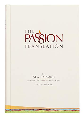 The Passion Translation New Testament, Ivory (2nd Edition, Hardcover) – In-Depth Bible with Psalms, Proverbs, and Song of Songs, Makes a Great Gift for Confirmation, Holidays, and More