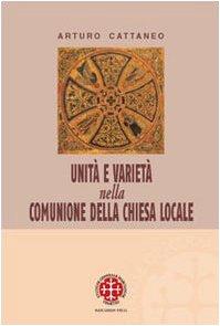 Unità e varietà nella comunione della chiesa locale. Riflessioni ecclesiologiche e canonistiche