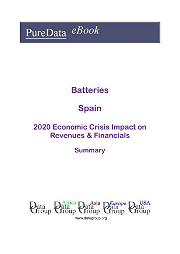 Batteries Spain Summary: 2020 Economic Crisis Impact on Revenues & Financials (English Edition)