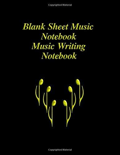 Blank Sheet Music Notebook, Music Writing Notebook: Music Composition Notebook, Manuscript Paper for Music Composition, Music Staff Paper