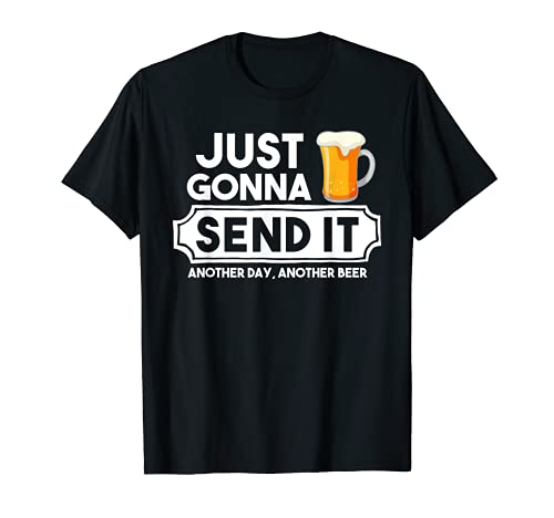 Design « Day Drinking » Just Gonna send It Beer T-Shirt