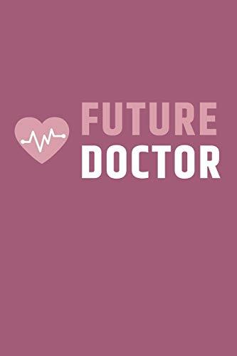 Future Doctor: Notizbuch für angehende Ärzte / Medizinstudenten | 120 Seiten Gepunktet (ca. DIN A5) | Tagebuch | Tagesplaner | Terminkalender | Geschenkidee für Medizinstudenten