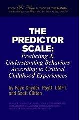 Predictor Scale : Predicting and Understanding Behaviors Dr. Faye Snyder Paperback