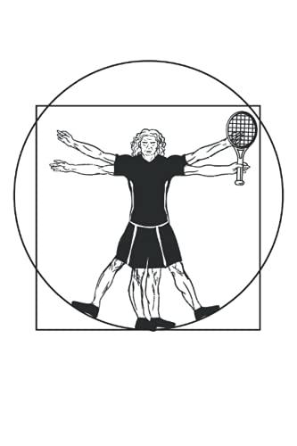 Jugador de tenis - Raqueta del Hombre de Vitruvio Da Vinci: Un cuaderno de notas tamaño revista (6 x 9 pulgadas) | Diario | Planificador con 120 páginas rayadas