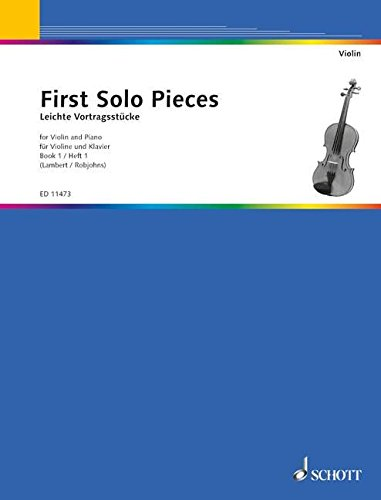 First Solo Pieces: Ausgewählte Stücke. Vol. 1. Violine und Klavier.
