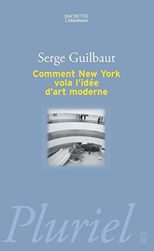 Comment New York vola l'idée d'art moderne