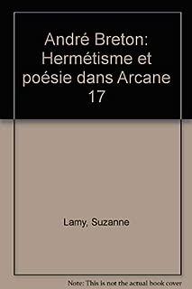 André Breton: Hermétisme et poésie dans Arcane 17 (French Edition)