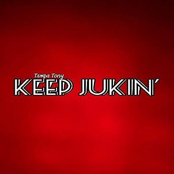Keep Jukin'
