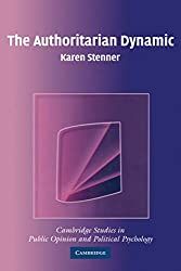 The Authoritarian Dynamic by Karen Stenner