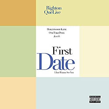 First Date (I Just Wanna See You)