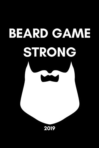 Beard Game Strong 2019: Funny Beard Lover's Week To View Daily Diary For Bearded Men (12 Months Calendar Planner And Agenda Scheduler For The New Year)