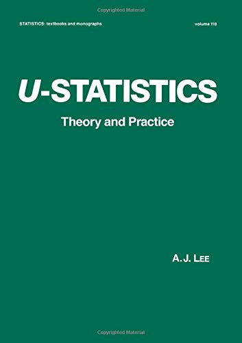 U-Statistics: Theory and Practice (Statistics:  A Series of Textbooks and Monographs)