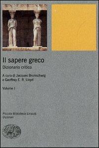 Il sapere greco. Dizionario critico (Vol. 1)