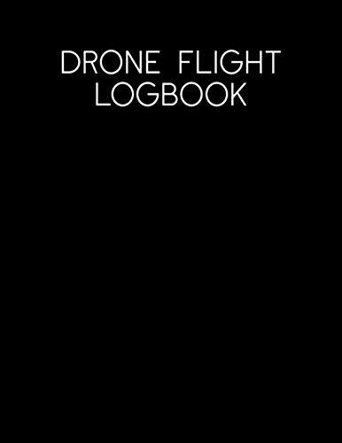 Drone Flight Logbook: Master Book Aircraft Log Flight Pilot Start Drop Professional Horizon Standard Broken Capture Model Binder Engine Flyer Paper
