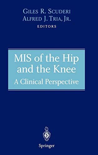MIS of the Hip and the Knee: A Clinical Perspective