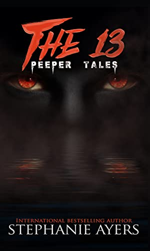 The 13: Peeper Tales (The 13 Series)
