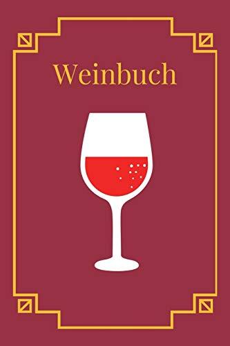 Weinbuch: A5 Weinbuch | Wein Journal | Wein Notizbuch | Weinzubehör | Verkostungsheft | Weingeschenk | Geschenkbuch für Weinverkostung, Weinbauern, Someliérs, Winzer, Weintrinker und Genießer