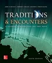 Bentley, Traditions & Encounters: A Global Perspective on the Past, AP Edition ©2015 6e, Student Edition (AP TRADITIONS & ENCOUNTERS (WORLD HISTORY))