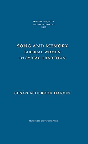 Song and Memory: Biblical Women in Syriac Tradition (Pere Marquette Theology Lecture) by Susan Ashbrook Harvey (2010-02-11)