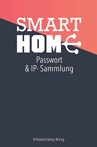 Smart Home: Passwort und IP- Sammlung
